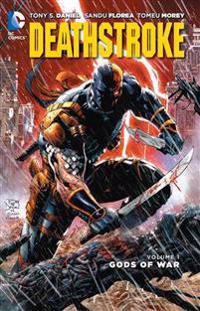 Deathstroke, Volume 1: Gods of Wars