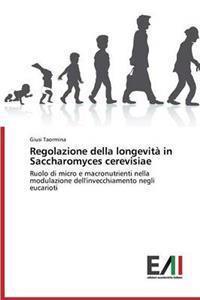 Regolazione Della Longevita in Saccharomyces Cerevisiae