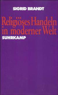 Religiöses Handeln in moderner Welt