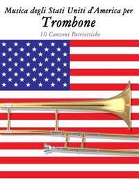 Musica Degli Stati Uniti d'America Per Trombone: 10 Canzoni Patriottiche