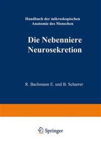 Die Nebenniere. Neurosekretion.