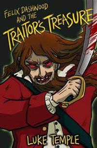 Felix Dashwood and the Traitor's Treasure