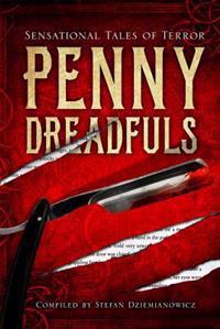 Penny dreadfuls - sensational tales of terror