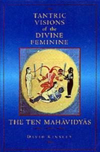 Tantric Visions of the Divine Feminine