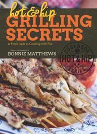 Hot & Hip Grilling Secrets