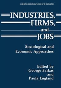 Industries, Firms, and Jobs