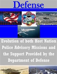 Evolution of Both Host Nation Police Advisory Missions and the Support Provided by the Department of Defense