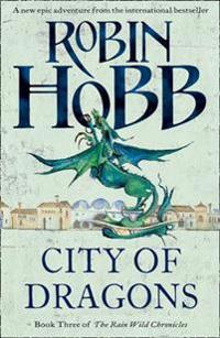 City of Dragons: The Rain Wild Chronicles