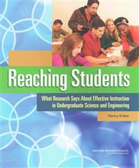 Reaching Students: What Research Says about Effective Instruction in Undergraduate Science and Engineering