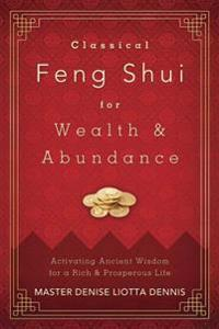Classical Feng Shui for Wealth & Abundance