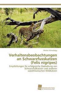 Verhaltensbeobachtungen an Schwarzfusskatzen (Felis Nigripes)
