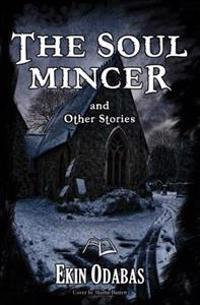 The Soul Mincer and Other Stories