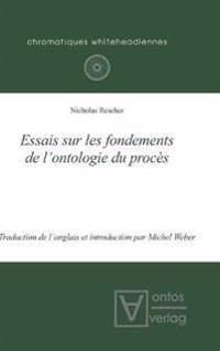 Essais Sur Les Fondements De L'ontologie Du Procès