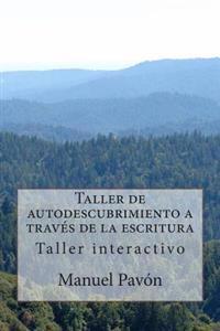 Taller de Autodescubrimiento a Traves de La Escritura: Taller Interactivo