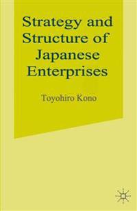 Strategy and Structure of Japanese Enterprises