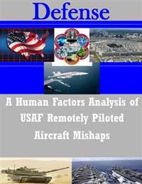 A Human Factors Analysis of USAF Remotely Piloted Aircraft Mishaps