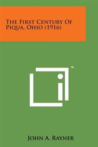 The First Century of Piqua, Ohio (1916)