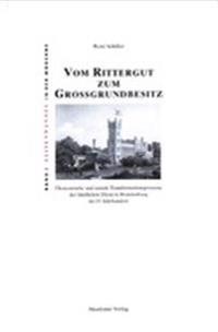 Vom Rittergut Zum Grossgrundbesitz