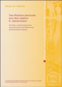 """Das Berliner """"pectorale"""" aus dem späten 6. Jahrhundert"""