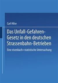 Das Unfall-Gefahren-Gesetz in Den Deutschen Strassenbahn-Betrieben