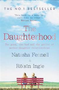 Daughterhood - the good, the bad and the guilty of mother-daughter relation