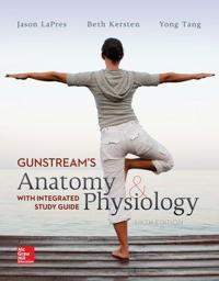 Gunstream's Anatomy & Physiology with Integrated Study Guide