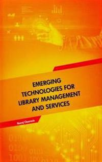 Emerging Technologies for Library Management and Services