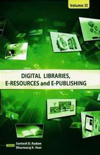 Digital Libraries, E-Resources and E-Publishing