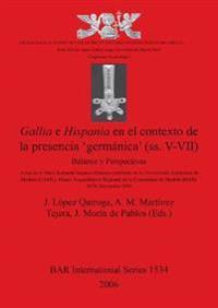 Gallia E Hispania En El Contexto De La Presencia 'germanica' (ss. V-VII)