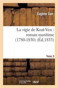 La Vigie de Koat-Ven: Roman Maritime (1780-1830)Tome 3
