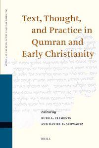Text, Thought, and Practice in Qumran and Early Christianity: Proceedings of the Ninth International Symposium of the Orion Center for the Study of th