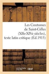 Les Coutumes de Saint-Gilles (Xiie-Xive Siecles), Texte Latin Critique