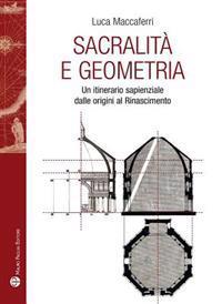 Sacralita E Geometria: Un Itinerario Sapienziale Dalle Origini Al Rinascimento