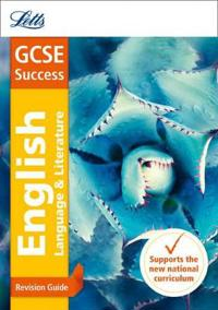 Gcse english language and english literature revision guide