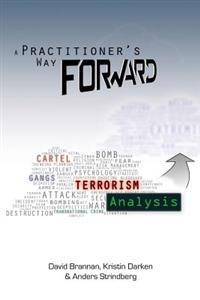 A Practitioner's Way Forward: Terrorism Analysis