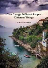 You Charge Different People Different Things