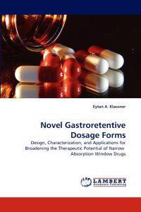 Novel Gastroretentive Dosage Forms