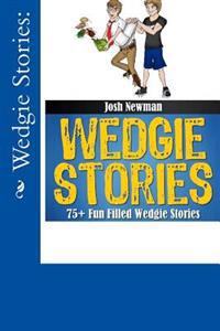 Wedgie Stories: 75+fun Filled Wedgie Stories