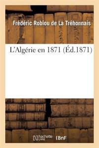 L'Algerie En 1871