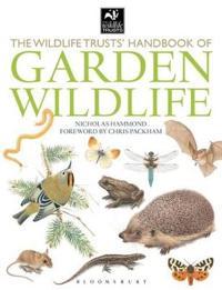 Wildlife Trusts Handbook Of Garden Wildlife