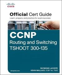 CCNP Routing and Switching TSHOOT 300-135
