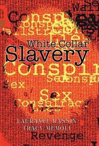 White Collar Slavery
