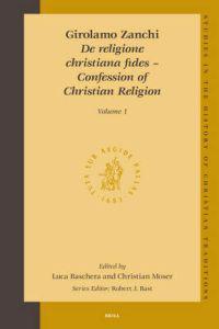 Girolamo Zanchi, de Religione Christiana Fides - Confession of Christian Religion (2 Vols.)