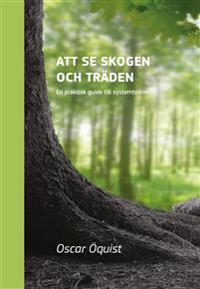 Att se skogen och träden  En praktisk guide till systemteorin