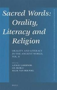 Sacred Words: Orality, Literacy, and Religion