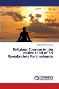 Religious Tourism in the Native Land of Sri Ramakrishna Paramahansa