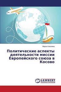 Politicheskie Aspekty Deyatel'nosti Missii Evropeyskogo Soyuza V Kosovo