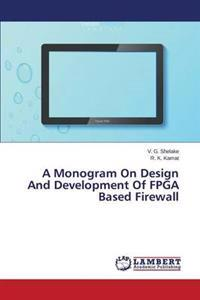 A Monogram on Design and Development of FPGA Based Firewall