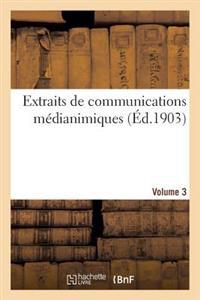 Extraits de Communications Medianimiques. Volume 3