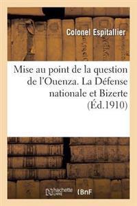 Mise Au Point de la Question de L Ouenza. La Defense Nationale Et Bizerte